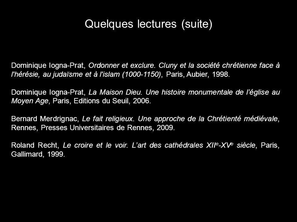 Quelques lectures (suite) Dominique Iogna-Prat, Ordonner et exclure. Cluny et la société chrétienne face à l'hérésie, au judaïsme et à l'islam (1000-1