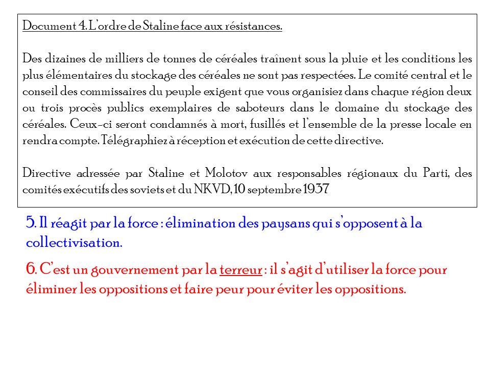 Document 4. Lordre de Staline face aux résistances. Des dizaines de milliers de tonnes de céréales traînent sous la pluie et les conditions les plus é