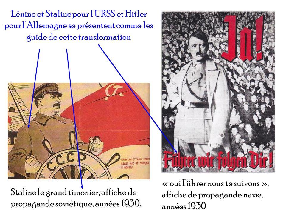 Staline le grand timonier, affiche de propagande soviétique, années 1930. « oui Führer nous te suivons », affiche de propagande nazie, années 1930 Lén