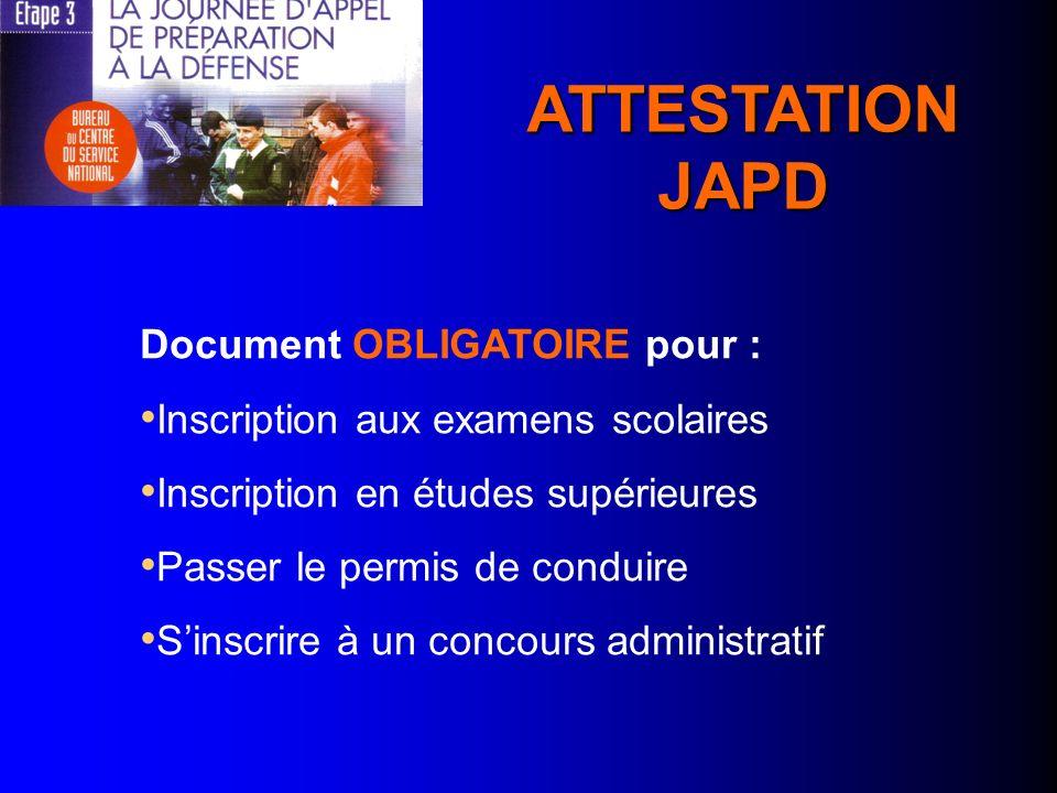 ATTESTATION JAPD Document OBLIGATOIRE pour : Inscription aux examens scolaires Inscription en études supérieures Passer le permis de conduire Sinscrir