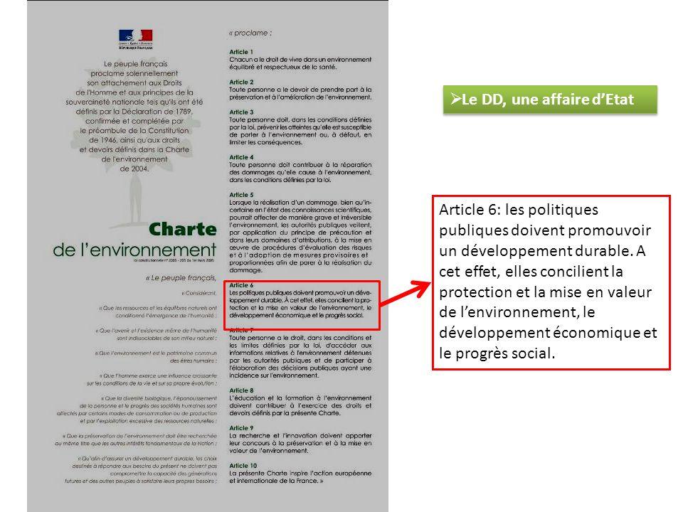 Le DD, une affaire dEtat Article 6: les politiques publiques doivent promouvoir un développement durable.