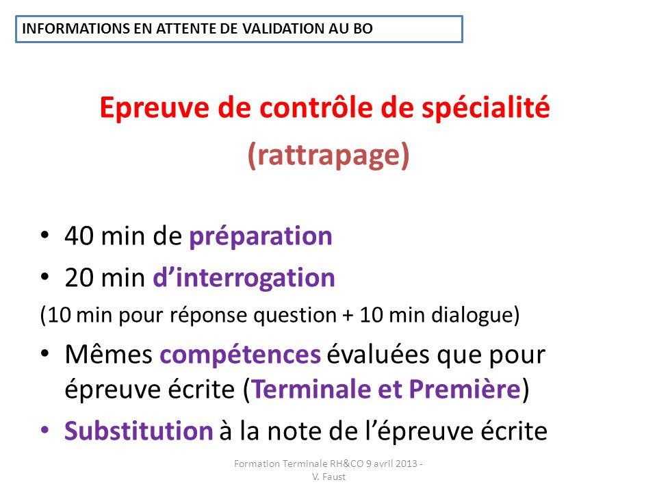 Epreuve de contrôle de spécialité (rattrapage) 40 min de préparation 20 min dinterrogation (10 min pour réponse question + 10 min dialogue) Mêmes comp