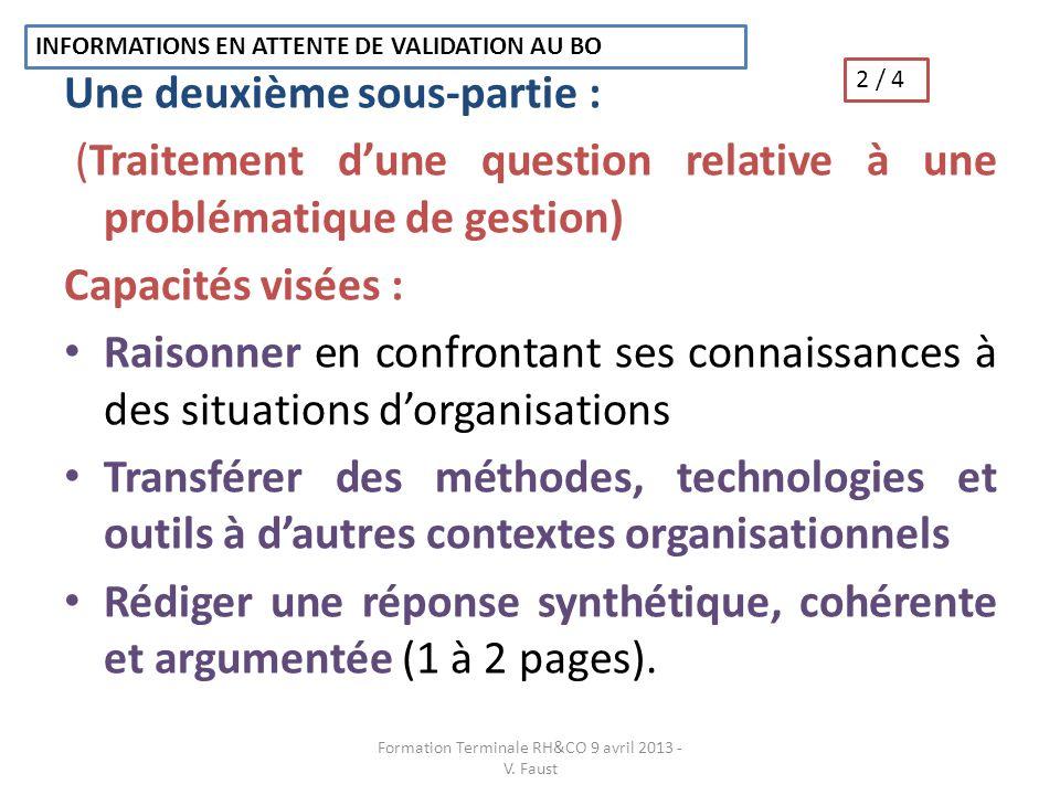 Une deuxième sous-partie : (Traitement dune question relative à une problématique de gestion) Capacités visées : Raisonner en confrontant ses connaiss