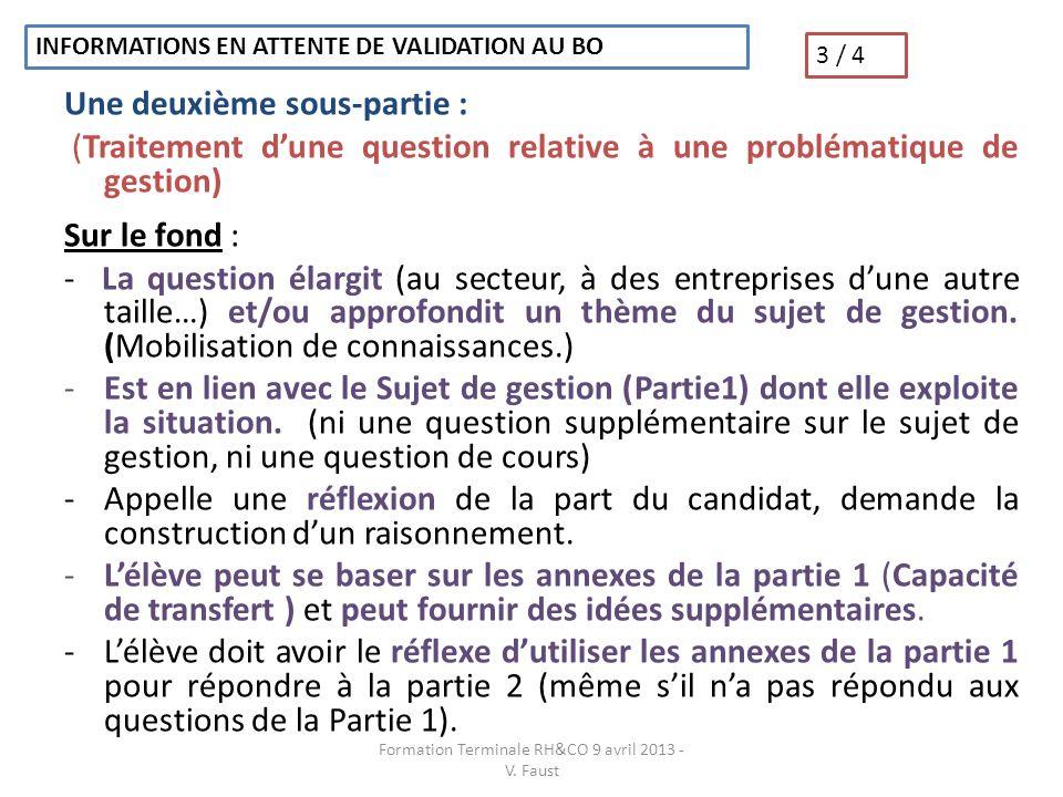 Une deuxième sous-partie : (Traitement dune question relative à une problématique de gestion) Sur la forme : -La question repose sur tout ou partie de la documentation de la Partie 1.