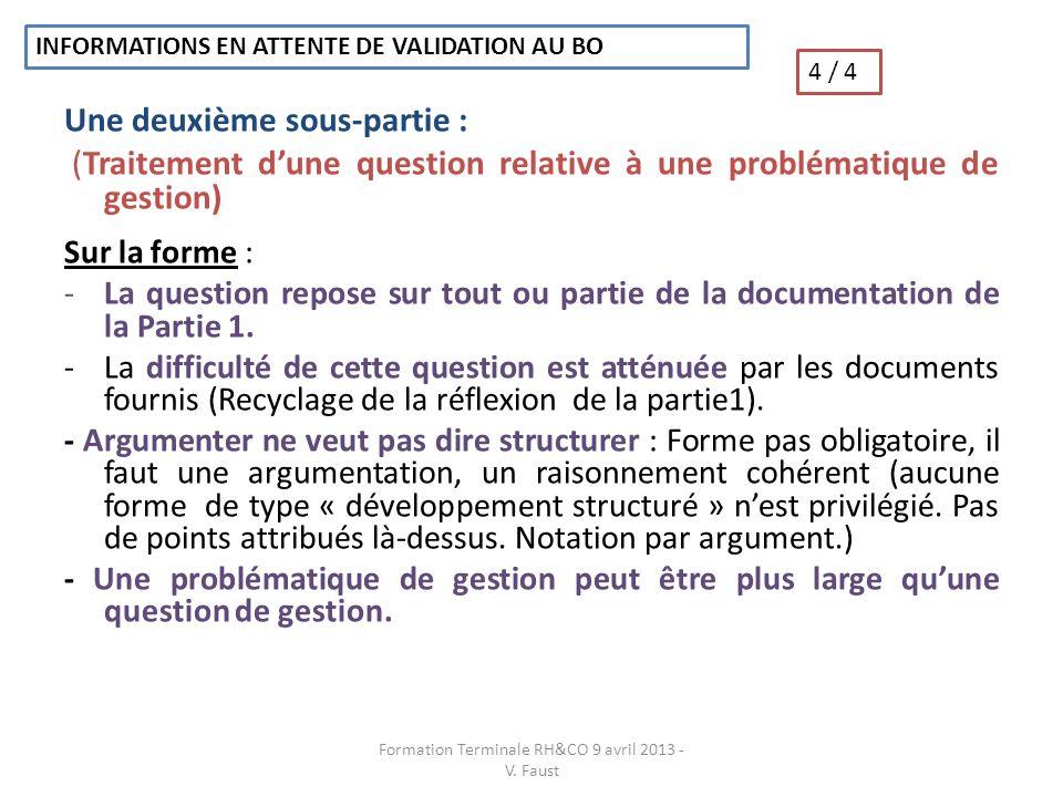 Une deuxième sous-partie : (Traitement dune question relative à une problématique de gestion) Sur la forme : -La question repose sur tout ou partie de