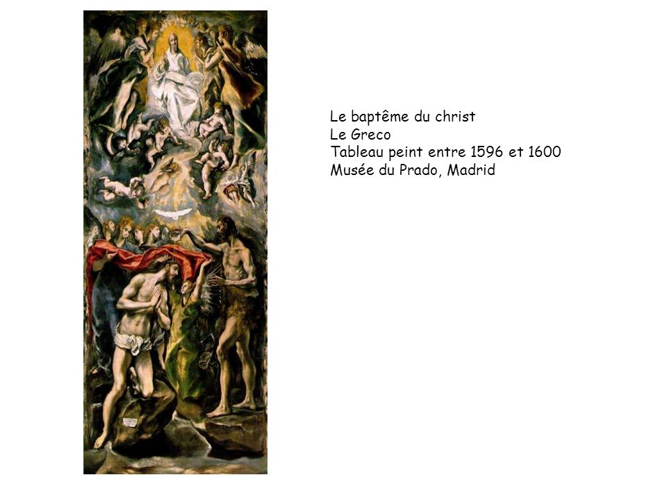 Le baptême du christ Le Greco Tableau peint entre 1596 et 1600 Musée du Prado, Madrid