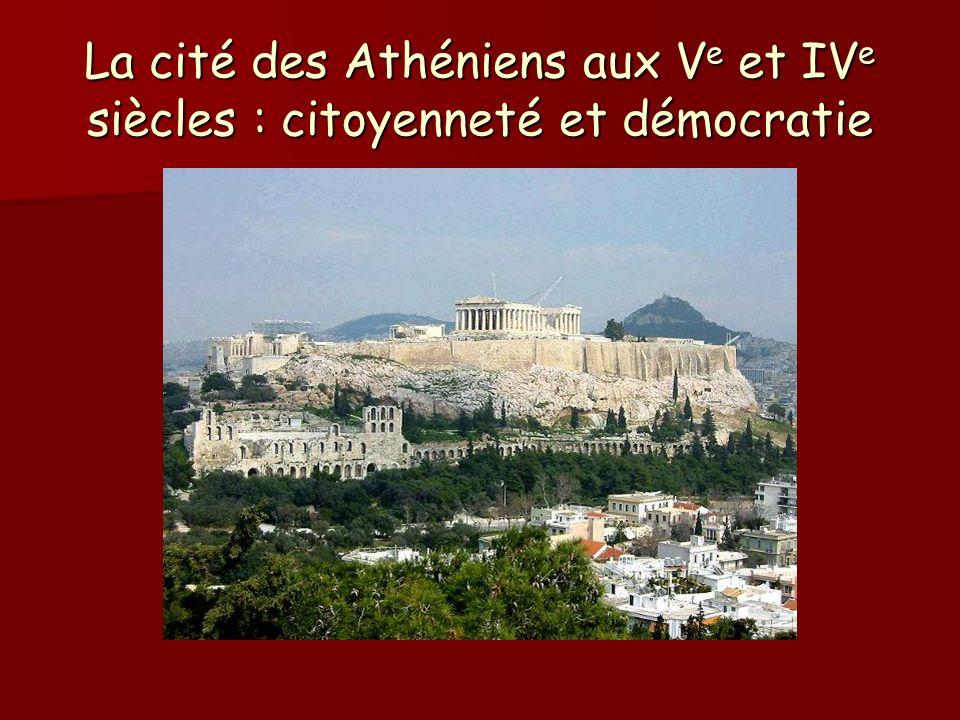 La cité des Athéniens aux V e et IV e siècles : citoyenneté et démocratie