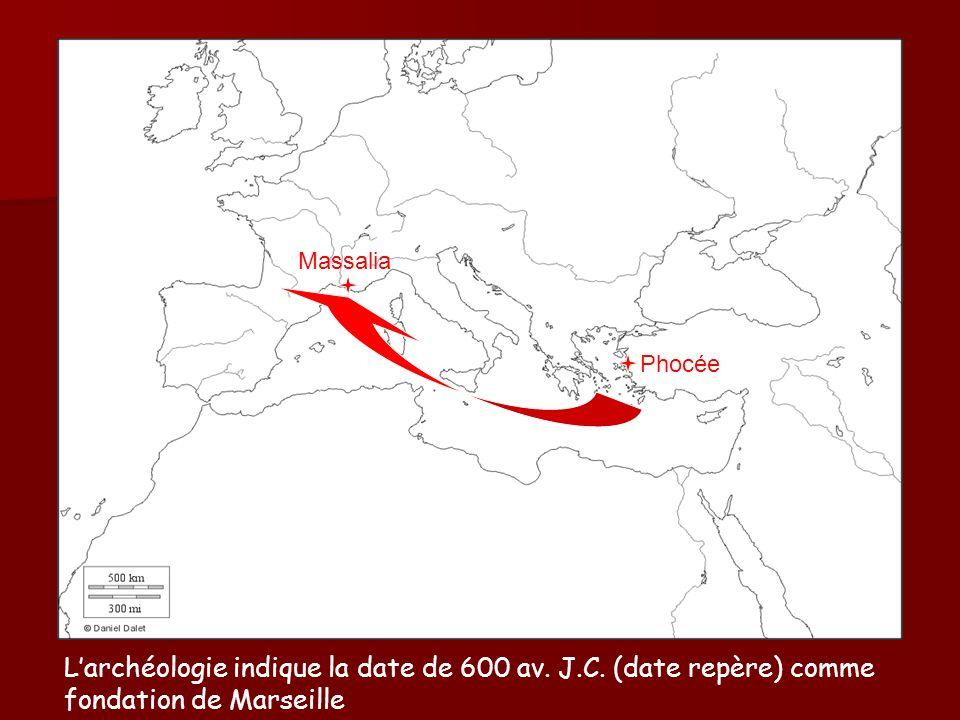 Massalia Phocée Larchéologie indique la date de 600 av. J.C. (date repère) comme fondation de Marseille