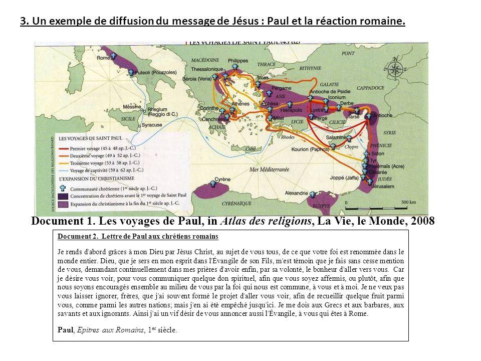 3.Un exemple de diffusion du message de Jésus : Paul et la réaction romaine.
