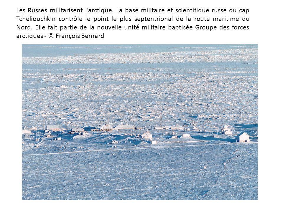 Les Russes militarisent larctique. La base militaire et scientifique russe du cap Tcheliouchkin contrôle le point le plus septentrional de la route ma