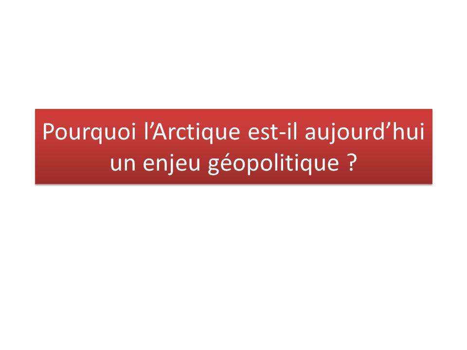 Pourquoi lArctique est-il aujourdhui un enjeu géopolitique ?