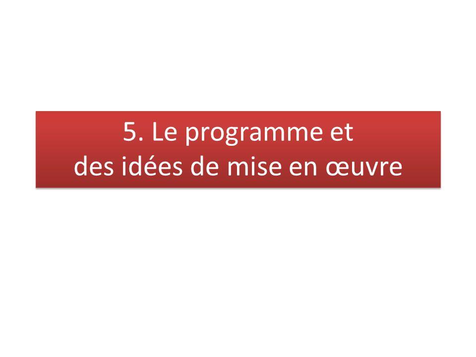 5. Le programme et des idées de mise en œuvre 5. Le programme et des idées de mise en œuvre