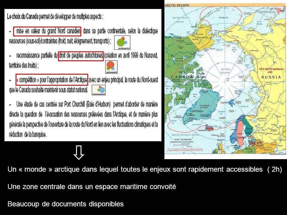 Un « monde » arctique dans lequel toutes le enjeux sont rapidement accessibles ( 2h) Une zone centrale dans un espace maritime convoité Beaucoup de do