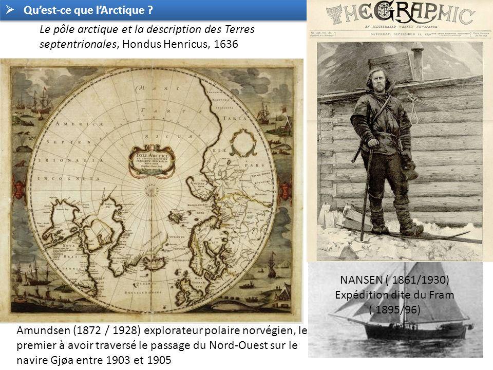 Le pôle arctique et la description des Terres septentrionales, Hondus Henricus, 1636 Amundsen (1872 / 1928) explorateur polaire norvégien, le premier