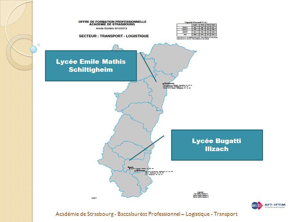 Académie de Strasbourg - Baccalauréat Professionnel – Logistique - Transport Lycée Bugatti Illzach Lycée Emile Mathis Schiltigheim