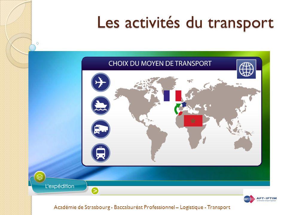 Académie de Strasbourg - Baccalauréat Professionnel – Logistique - Transport Les activités du transport