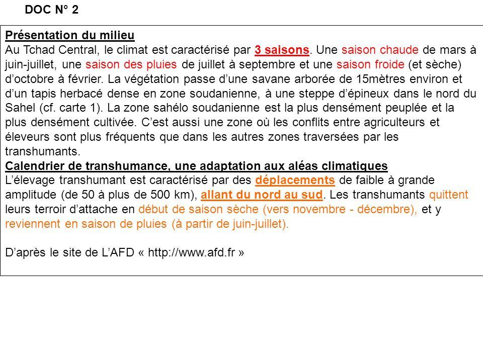 Présentation du milieu Au Tchad Central, le climat est caractérisé par 3 saisons. Une saison chaude de mars à juin-juillet, une saison des pluies de j
