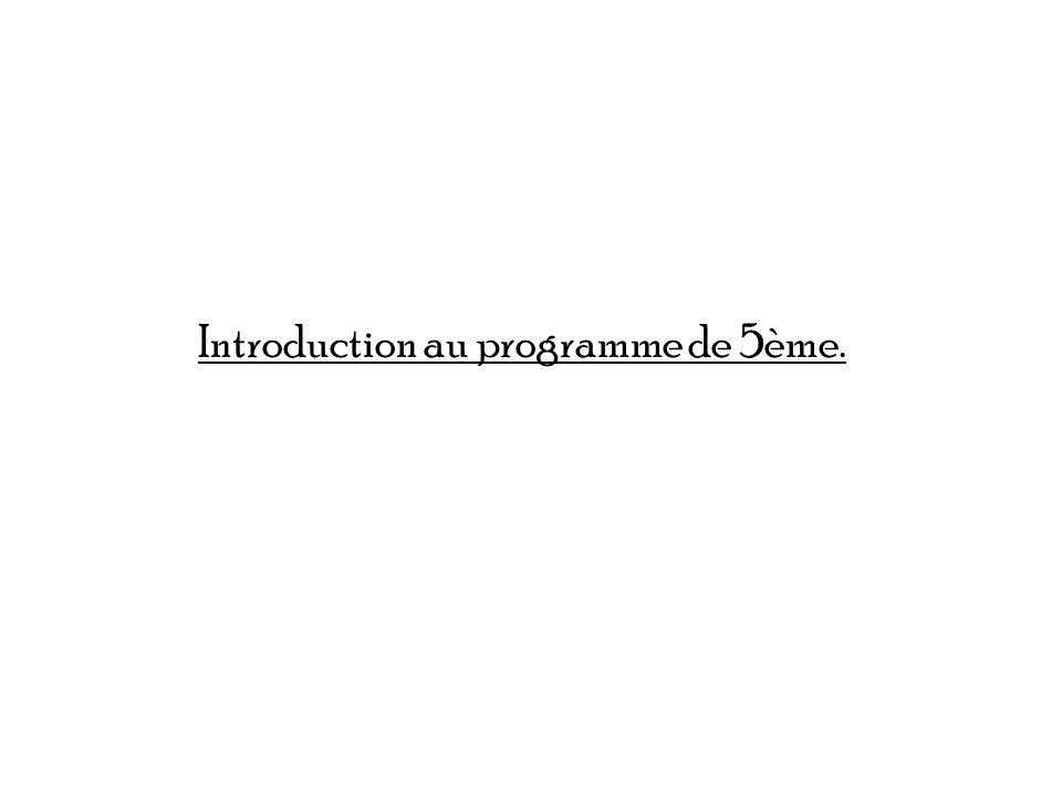 Introduction au programme de 5ème.