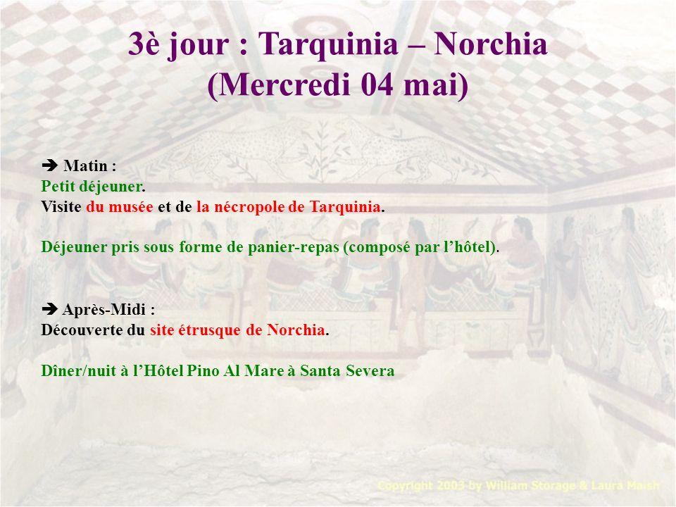 3è jour : Tarquinia – Norchia (Mercredi 04 mai) Matin : Petit déjeuner. Visite du musée et de la nécropole de Tarquinia. Déjeuner pris sous forme de p