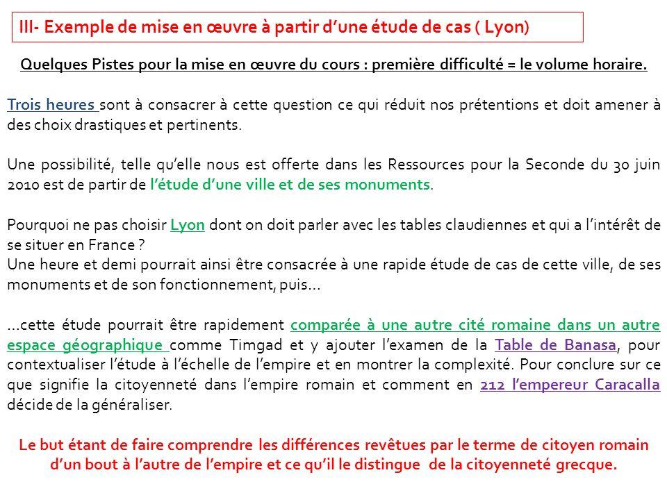 III- Exemple de mise en œuvre à partir dune étude de cas ( Lyon) Quelques Pistes pour la mise en œuvre du cours : première difficulté = le volume hora