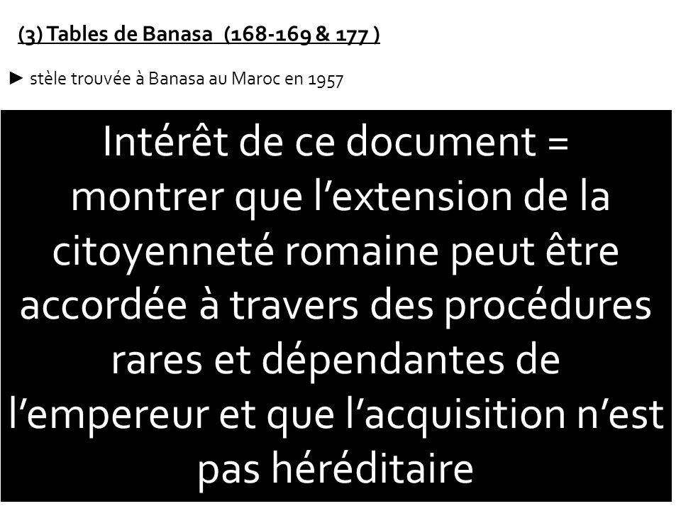 (3) Tables de Banasa (168-169 & 177 ) stèle trouvée à Banasa au Maroc en 1957 concession de la citoyenneté romaine par l'empereur Marc Aurèle à une fa