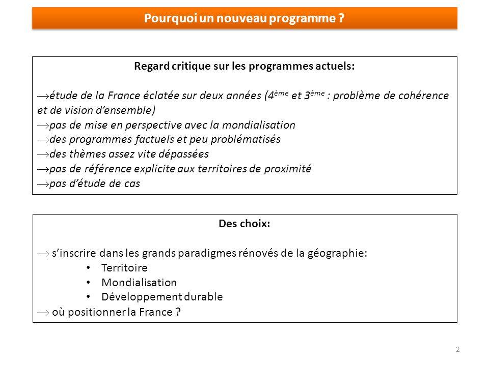 Pourquoi un nouveau programme ? Regard critique sur les programmes actuels: étude de la France éclatée sur deux années (4 ème et 3 ème : problème de c