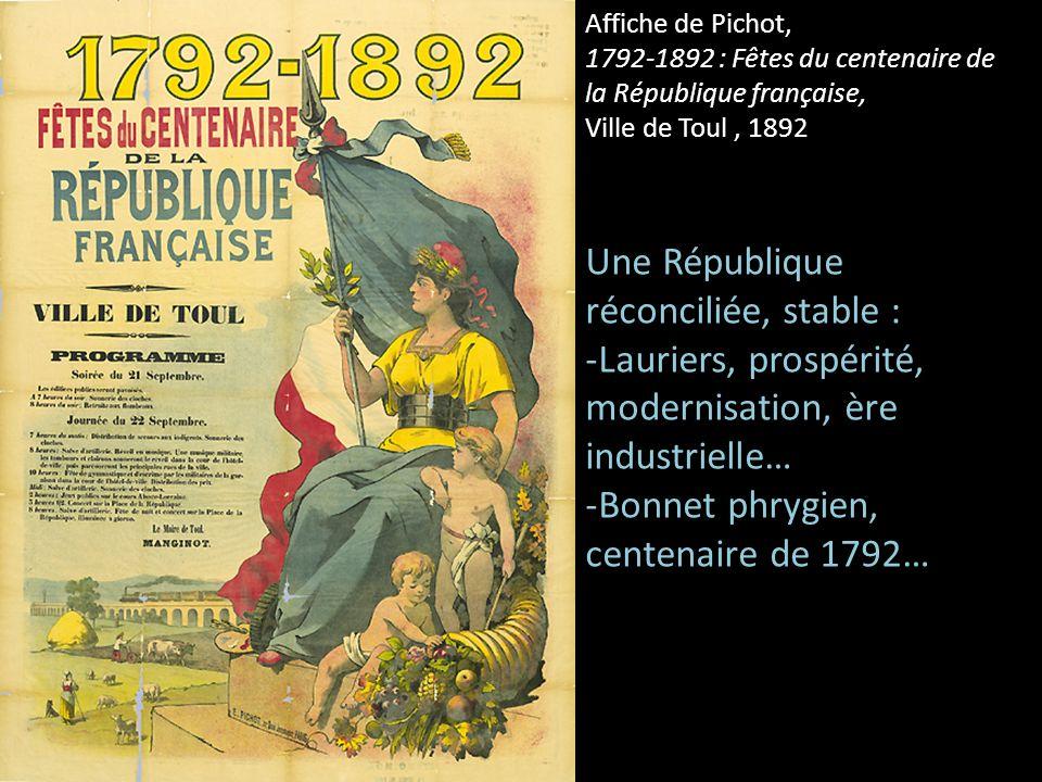Affiche de Pichot, 1792-1892 : Fêtes du centenaire de la République française, Ville de Toul, 1892 Une République réconciliée, stable : -Lauriers, pro