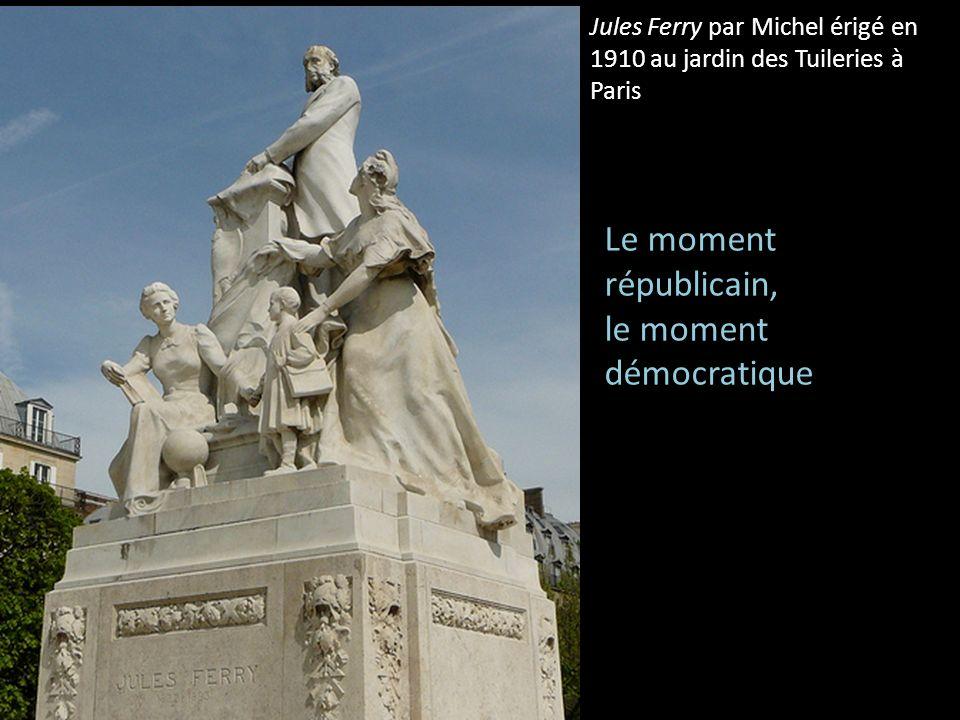Jules Ferry par Michel érigé en 1910 au jardin des Tuileries à Paris Le moment républicain, le moment démocratique