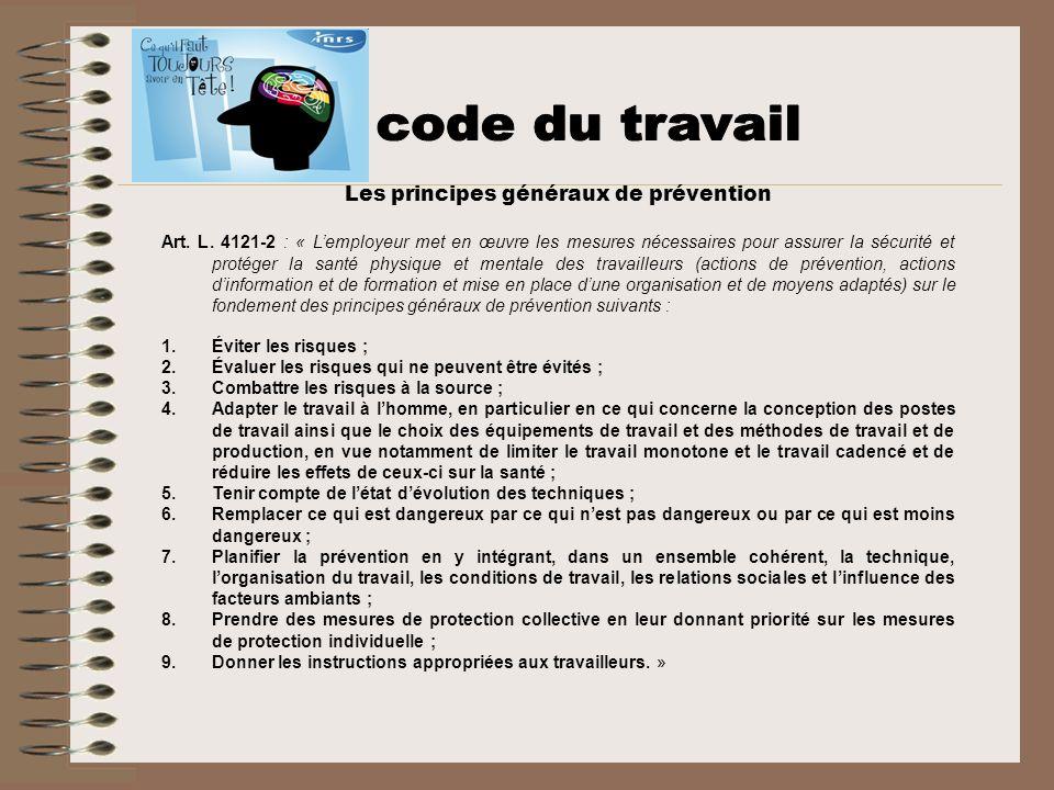Les principes généraux de prévention Art. L. 4121-2 : « Lemployeur met en œuvre les mesures nécessaires pour assurer la sécurité et protéger la santé