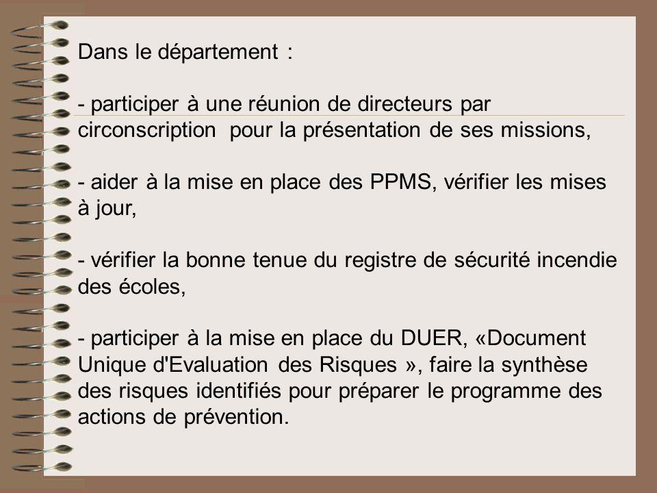 Dans le département : - participer à une réunion de directeurs par circonscription pour la présentation de ses missions, - aider à la mise en place de