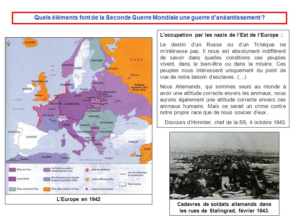 LEurope en 1942 Loccupation par les nazis de lEst de lEurope : Le destin dun Russe ou dun Tchèque ne mintéresse pas. Il nous est absolument indifféren