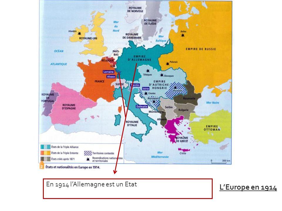 En 1914 lAllemagne est un Etat Strasbourg et lAlsace -Moselle sont intégrées à cet Etat. LEurope en 1914