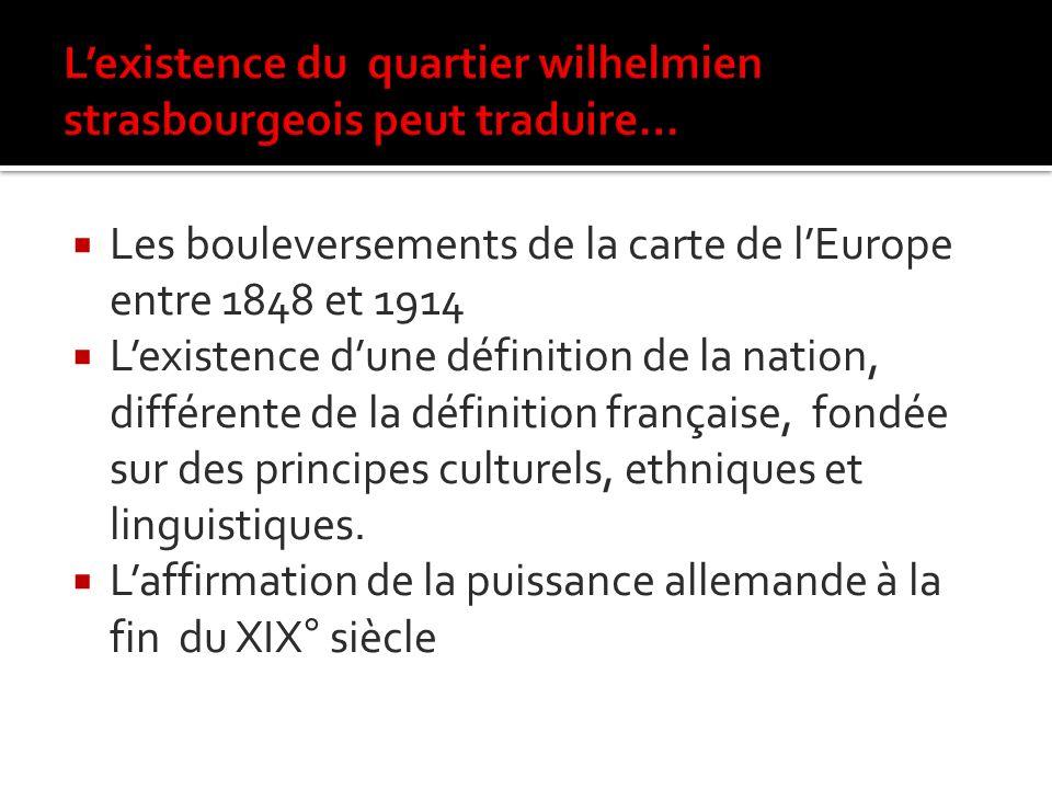Les bouleversements de la carte de lEurope entre 1848 et 1914 Lexistence dune définition de la nation, différente de la définition française, fondée s