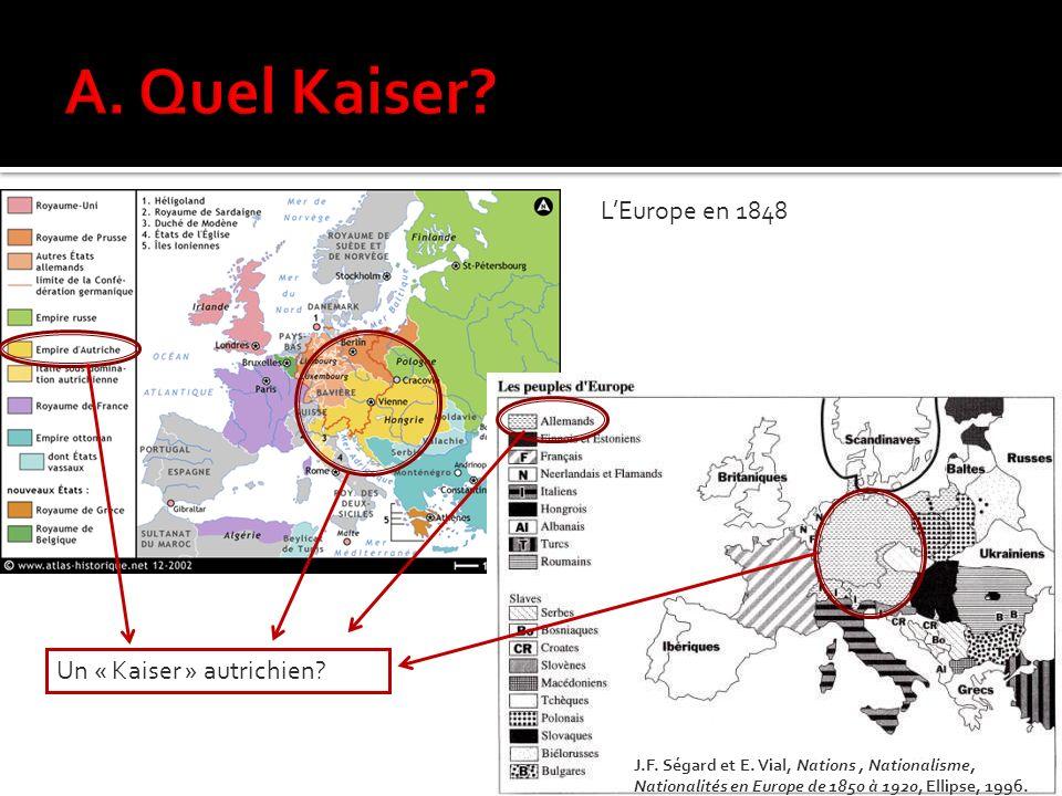 J.F. Ségard et E. Vial, Nations, Nationalisme, Nationalités en Europe de 1850 à 1920, Ellipse, 1996. Un « Kaiser » autrichien? LEurope en 1848