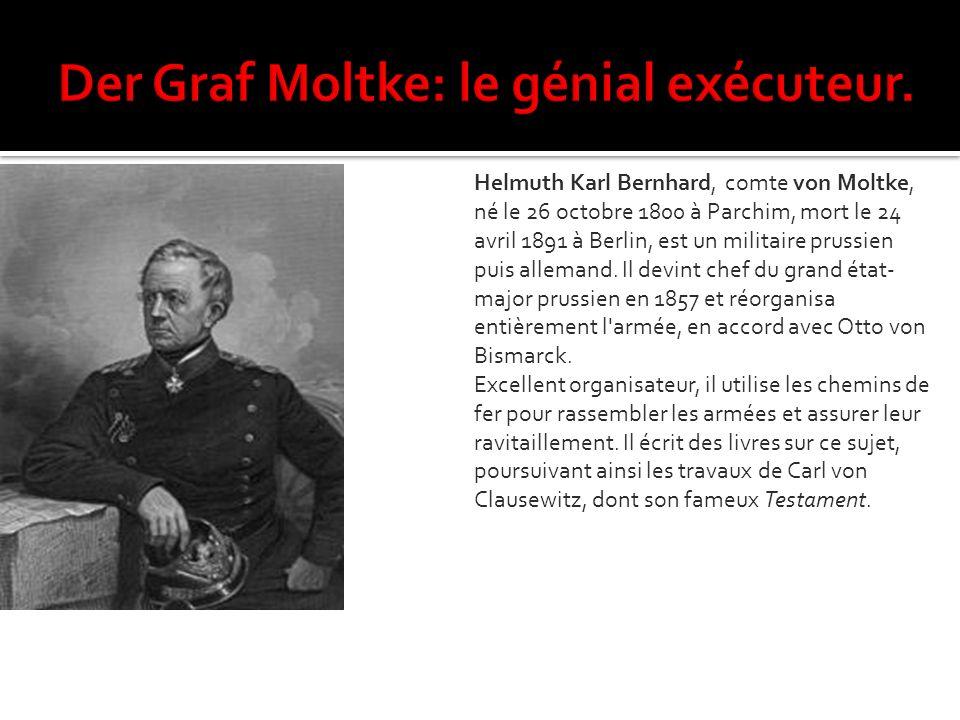 Helmuth Karl Bernhard, comte von Moltke, né le 26 octobre 1800 à Parchim, mort le 24 avril 1891 à Berlin, est un militaire prussien puis allemand. Il