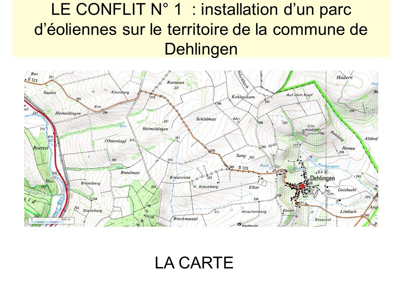 LE CONFLIT N° 1 : installation dun parc déoliennes sur le territoire de la commune de Dehlingen LA CARTE