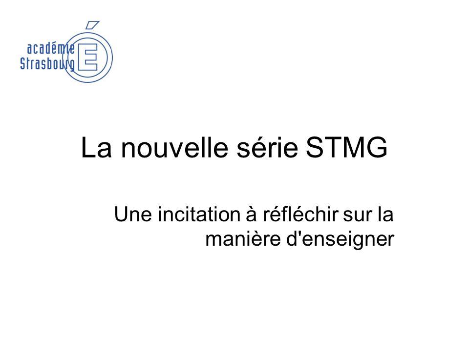 La nouvelle série STMG Elle prend appui sur la série STG Qui visait aussi la réussite dans l enseignement supérieur Réussite relative.