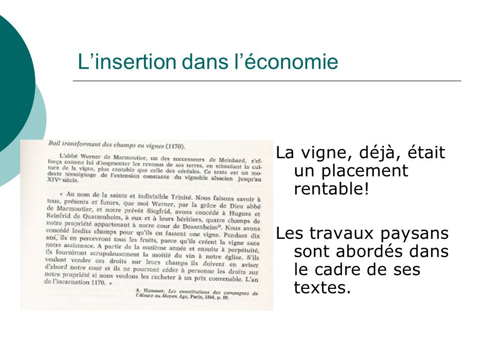 Linsertion dans léconomie La vigne, déjà, était un placement rentable! Les travaux paysans sont abordés dans le cadre de ses textes.