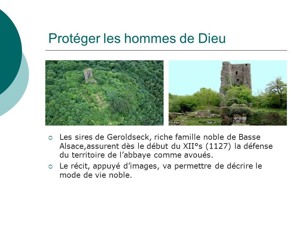 Protéger les hommes de Dieu Les sires de Geroldseck, riche famille noble de Basse Alsace,assurent dès le début du XII°s (1127) la défense du territoir