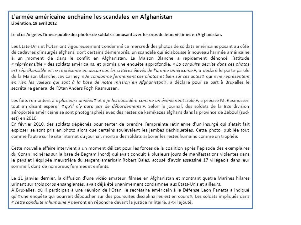 L'armée américaine enchaîne les scandales en Afghanistan Libération, 19 avril 2012 Le «Los Angeles Times» publie des photos de soldats s'amusant avec