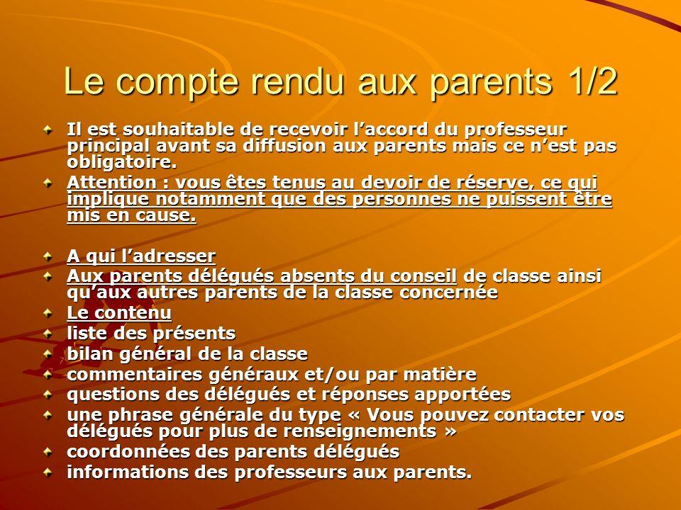 Le compte rendu aux parents 1/2 Il est souhaitable de recevoir laccord du professeur principal avant sa diffusion aux parents mais ce nest pas obligat
