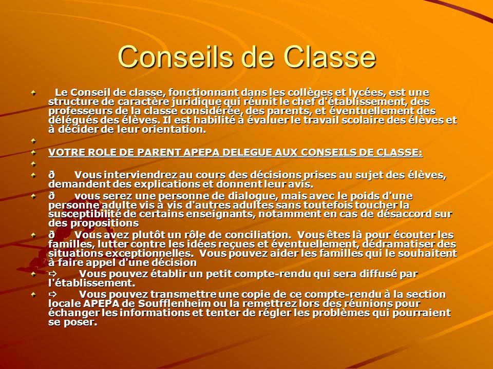 Conseils de Classe Le Conseil de classe, fonctionnant dans les collèges et lycées, est une structure de caractère juridique qui réunit le chef d'établ