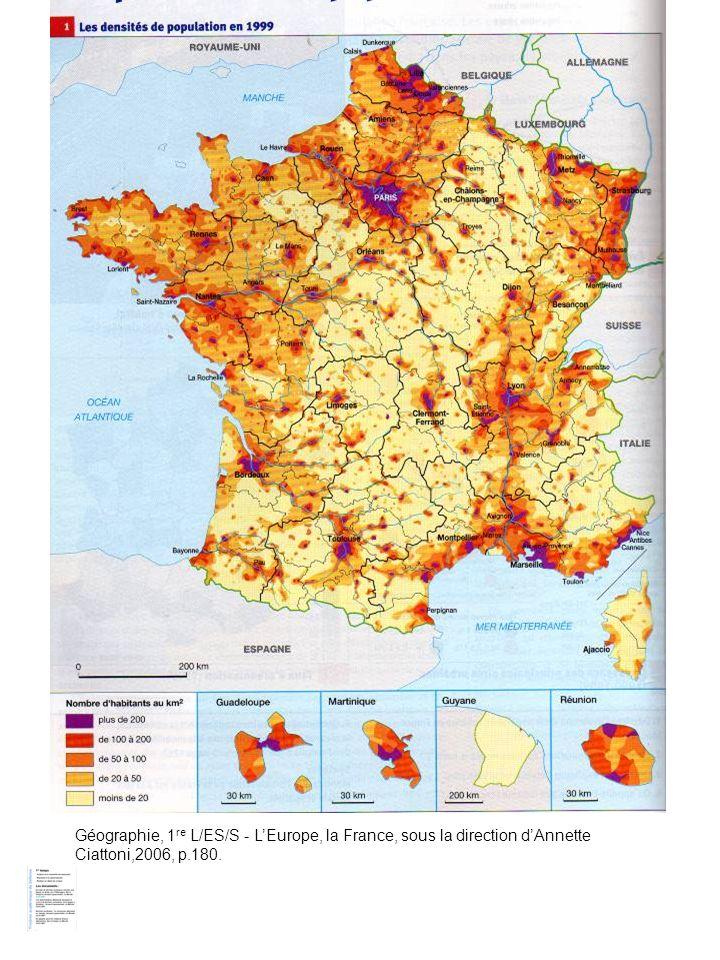 Géographie, 1 re L/ES/S - LEurope, la France, sous la direction dAnnette Ciattoni,2006, p.180.