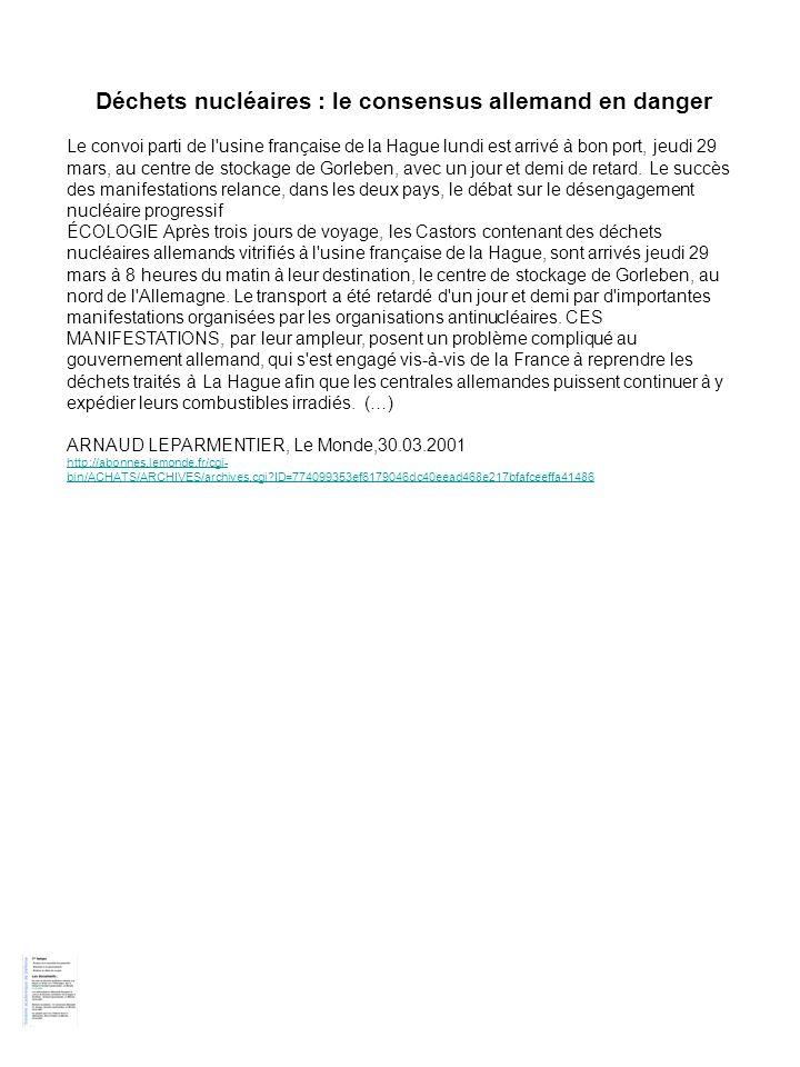 Déchets nucléaires : le consensus allemand en danger Le convoi parti de l'usine française de la Hague lundi est arrivé à bon port, jeudi 29 mars, au c