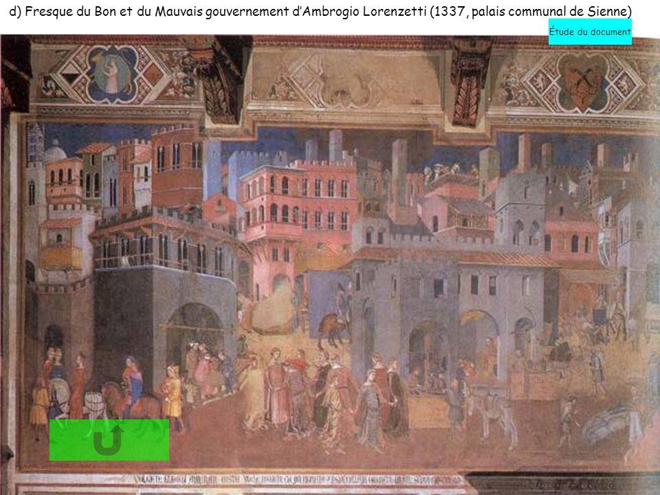 d) Fresque du Bon et du Mauvais gouvernement dAmbrogio Lorenzetti (1337, palais communal de Sienne) Étude du document
