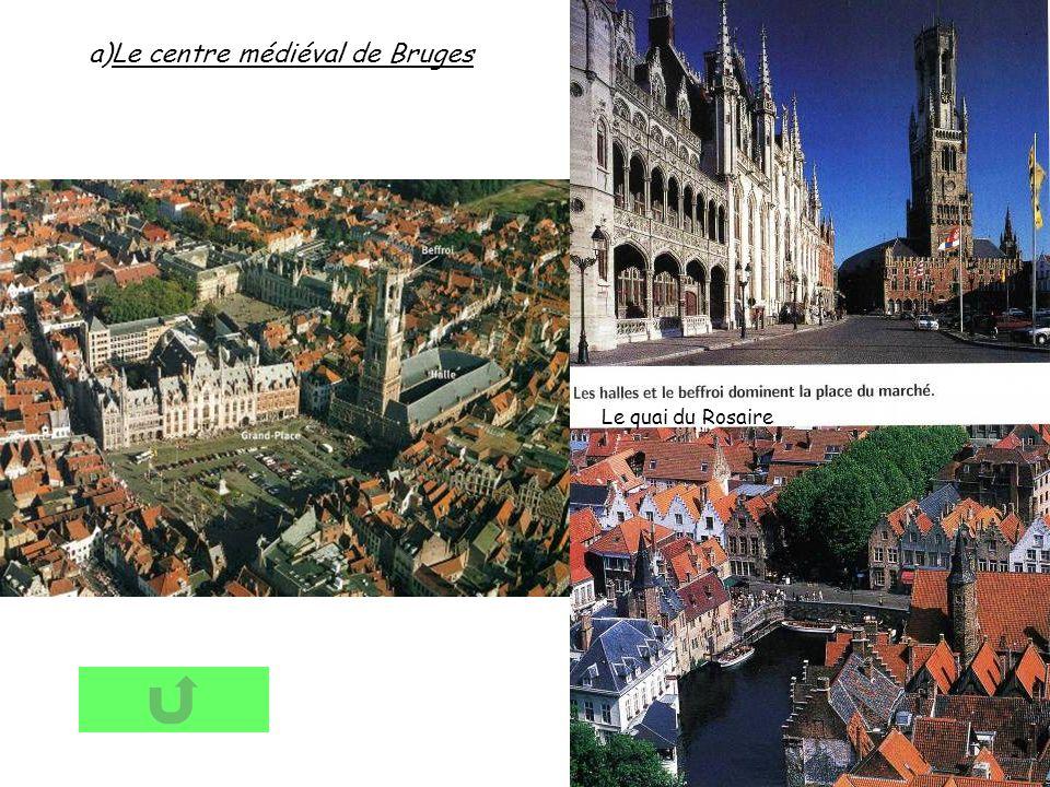 a)Le centre médiéval de Bruges Le quai du Rosaire