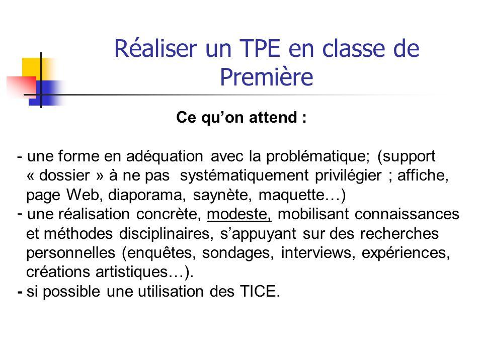 Réaliser un TPE en classe de Première note de service N°2006-077 DU 25-4-2006, publiée au BO n°18 du 4 mai 2006 BO n°18 du 4 mai 2006 Troisième partie