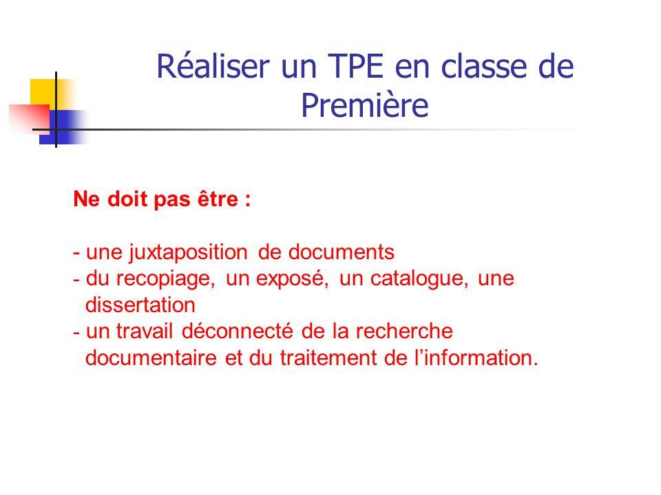 Réaliser un TPE en classe de Première Ce quon attend : - une forme en adéquation avec la problématique; (support « dossier » à ne pas systématiquement