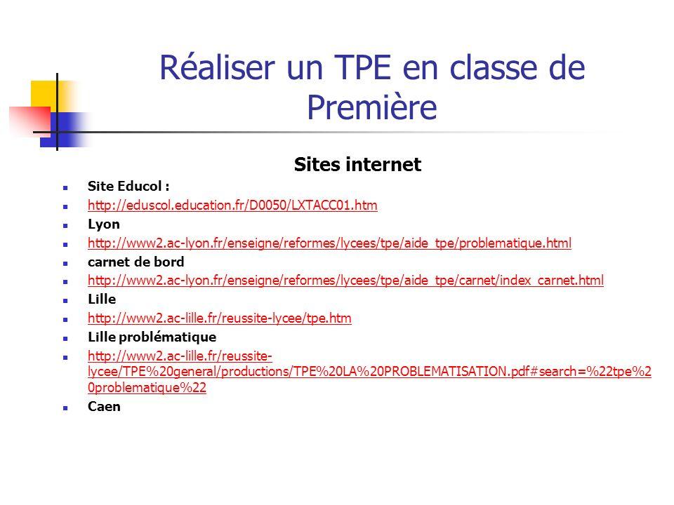 Réaliser un TPE en classe de Première Textes de référence Définition des modalités de l'épreuve de TPE au baccalauréat (à compter de la session 2007)