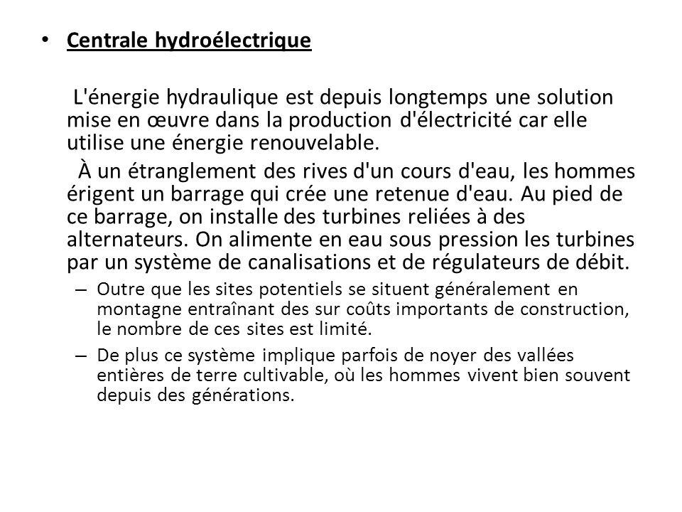 Centrale hydroélectrique L'énergie hydraulique est depuis longtemps une solution mise en œuvre dans la production d'électricité car elle utilise une é